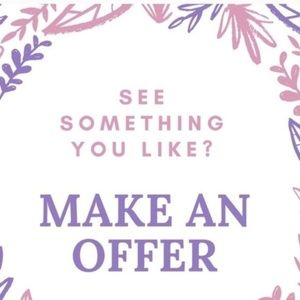 Reasonable offers are always accepted!